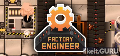 ✅ Download Factory Engineer Full Game Torrent | Latest version [2020] Strategy