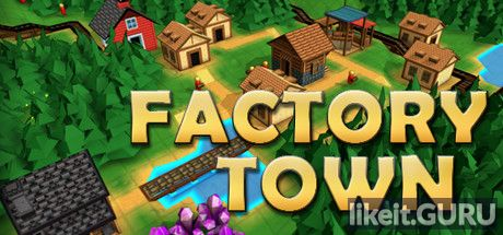 ❌ Download Factory Town Full Game Torrent | Latest version [2020] Simulator