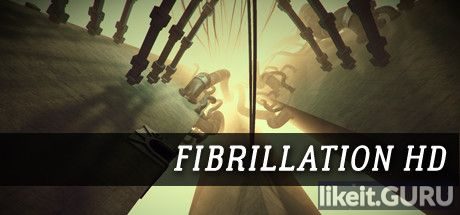 ✅ Download Fibrillation HD Full Game Torrent | Latest version [2020] Adventure