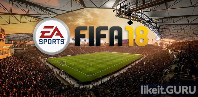 ✅ Download FIFA 18 Full Game Torrent | Latest version [2020] Simulator