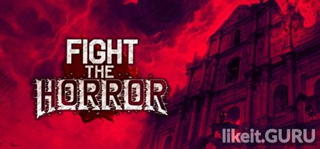 ✅ Download Fight the Horror Full Game Torrent | Latest version [2020] Action