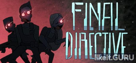 ✅ Download Final Directive Full Game Torrent | Latest version [2020] Arcade