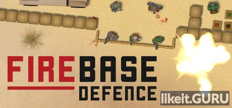 ✅ Download Firebase Defence Full Game Torrent | Latest version [2020] Strategy