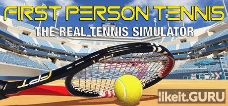 ✅ Download First Person Tennis - The Real Tennis Simulator Full Game Torrent | Latest version [2020] VR