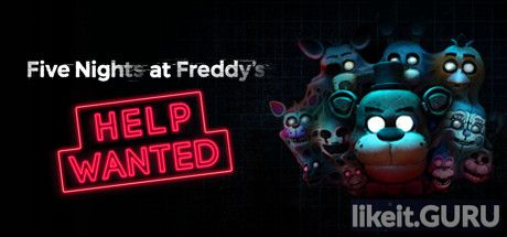 Download full game FIVE NIGHTS AT FREDDY S VR: HELP WANTED via torrent on PC