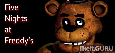 Download full game Five Nights at Freddy's on PC via torrent