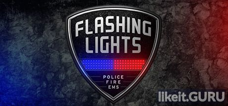 ✅ Download Flashing Lights - Police Fire EMS Full Game Torrent | Latest version [2020] Simulator