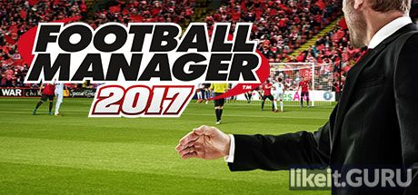 ✅ Download Football Manager 2017 Full Game Torrent | Latest version [2020] Simulator