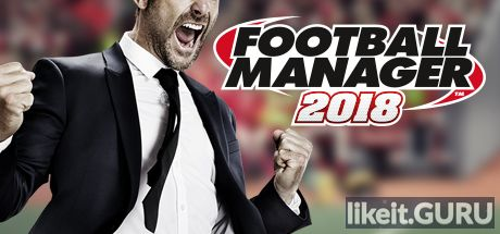 ✅ Download Football Manager 2018 Full Game Torrent | Latest version [2020] Simulator