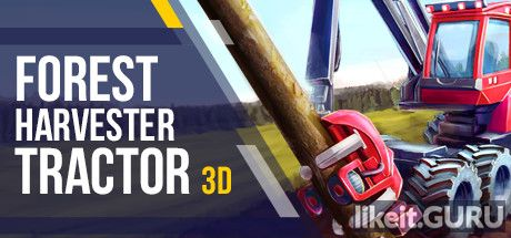 ✅ Download Forest Harvester Tractor 3D Full Game Torrent | Latest version [2020] Simulator