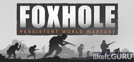 ✅ Download Foxhole Full Game Torrent | Latest version [2020] Strategy