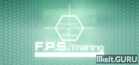 ✅ Download FPS Training Full Game Torrent | Latest version [2020] Shooter