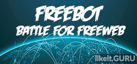 ✅ Download Freebot : Battle for FreeWeb Full Game Torrent | Latest version [2020] Shooter