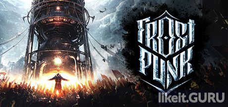 ✅ Download Frostpunk Full Game Torrent | Latest version [2020] Simulator