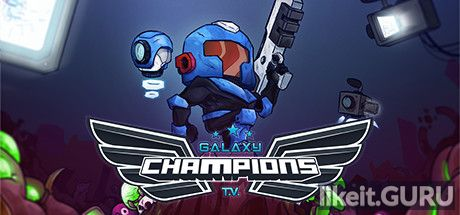 ✅ Download Galaxy Champions TV Full Game Torrent | Latest version [2020] Arcade