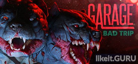 ✅ Download GARAGE: Bad Trip Full Game Torrent | Latest version [2020] Arcade