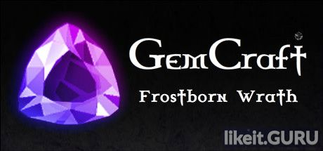 ✅ Download GemCraft - Frostborn Wrath Full Game Torrent | Latest version [2020] Strategy
