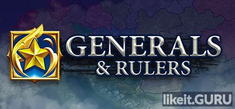 ✅ Download Generals & Rulers Full Game Torrent | Latest version [2020] Strategy