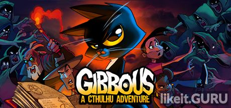 ✔️ Download Gibbous - A Cthulhu Adventure Full Game Torrent | Latest version [2020] Adventure