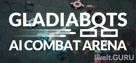 ✅ Download Gladiabots Full Game Torrent | Latest version [2020] Strategy