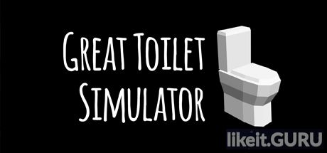 Download full game Great Toilet Simulator via torrent on PC