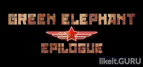 ✅ Download Green Elephant Epilogue Full Game Torrent | Latest version [2020] Adventure
