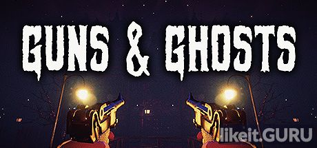 Download full game Guns and Ghosts via torrent on PC