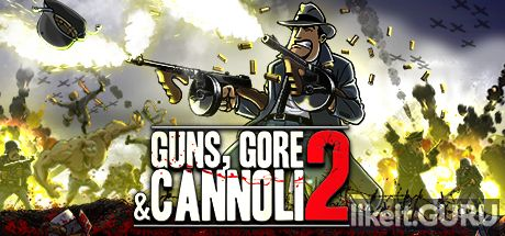 ❌ Download Guns, Gore and Cannoli 2 Full Game Torrent | Latest version [2020] Arcade