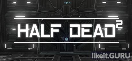 ✅ Download HALF DEAD 2 Full Game Torrent | Latest version [2020] Action