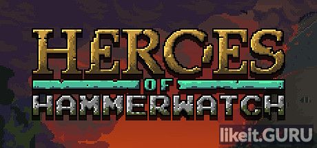 Download full game Heroes of Hammerwatch on PC via torrent