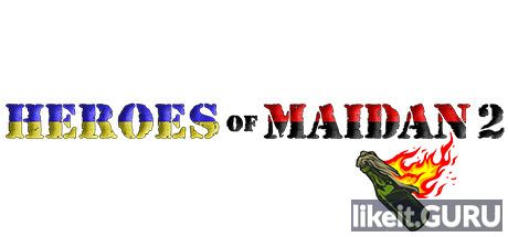 ✅ Download Heroes Of Maidan 2 Full Game Torrent | Latest version [2020] Arcade