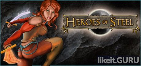 ❌ Download Heroes of Steel RPG Full Game Torrent | Latest version [2020] RPG