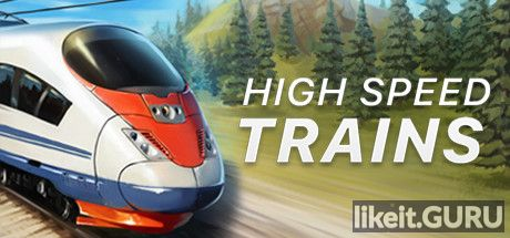 ✅ Download High Speed Trains Full Game Torrent | Latest version [2020] Simulator