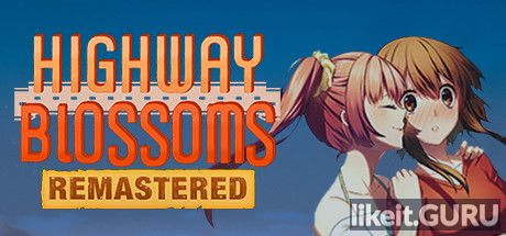 ✅ Download Highway Blossoms Full Game Torrent | Latest version [2020] Adventure