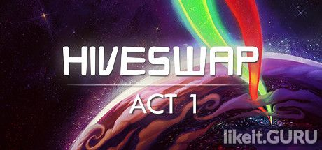 ✔️ Download HIVESWAP Full Game Torrent | Latest version [2020] Adventure