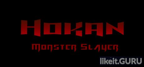 ✅ Download Hokan: Monster Slayer Full Game Torrent | Latest version [2020] Action