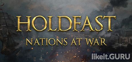 ✅ Download Holdfast: Nations At War Full Game Torrent | Latest version [2020] Action