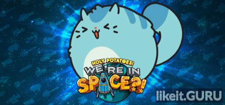 ✅ Download Holy Potatoes! We're in Space?! Full Game Torrent | Latest version [2020] RPG