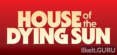 ❌ Download House of the Dying Sun Full Game Torrent | Latest version [2020] Simulator