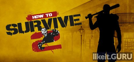 ✅ Download How To Survive 2 Full Game Torrent | Latest version [2020] Simulator