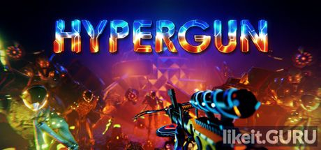 ✅ Download HYPERGUN Full Game Torrent | Latest version [2020] Shooter