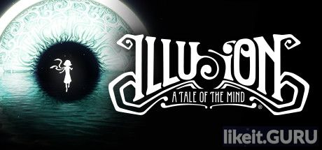 ✅ Download Illusion: A Tale of the Mind Full Game Torrent | Latest version [2020] Adventure