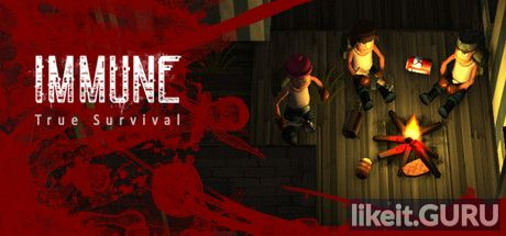 Download full game Immune: True Survival via torrent on PC