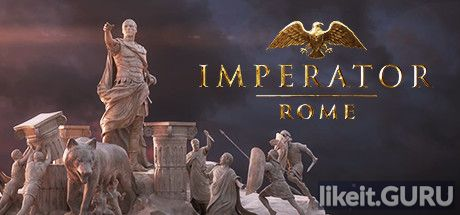 ✅ Download Imperator: Rome Full Game Torrent | Latest version [2020] Strategy