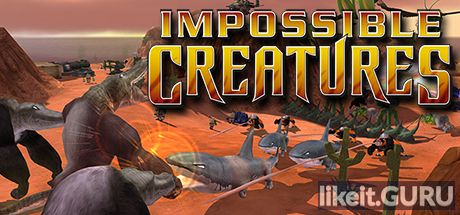 ✅ Download Impossible Creatures Full Game Torrent | Latest version [2020] Strategy