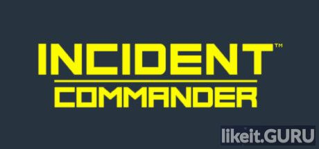 Download full game via torrent Incident Commander on PC