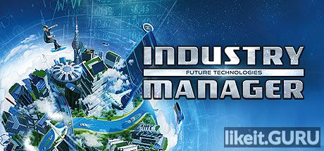 ✅ Download Industry Manager: Future Technologies Full Game Torrent | Latest version [2020] Simulator