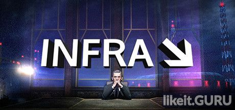 INFRA Download full game via torrent on PC