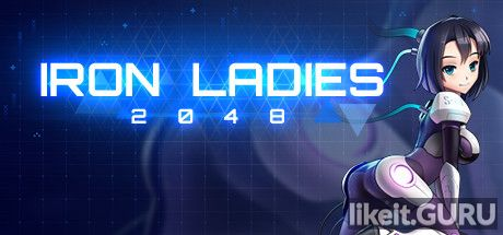 Download full game Iron Ladies of 2048 via torrent on PC