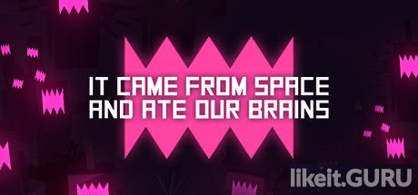 ✅ Download It came from space, and ate our brains Full Game Torrent | Latest version [2020] Arcade
